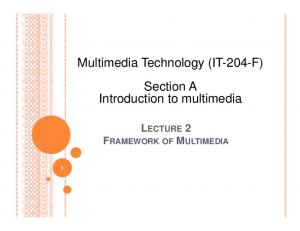 Multimedia Technology (IT-204-F) Section A Introduction to multimedia LECTURE 2 FRAMEWORK OF MULTIMEDIA
