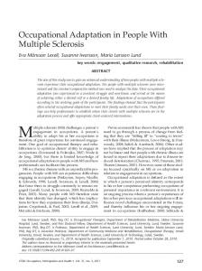 Multiple sclerosis (MS) challenges a person s