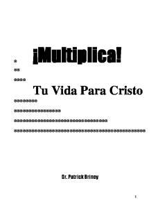Multiplica! Tu Vida Para Cristo. Dr. Patrick Briney