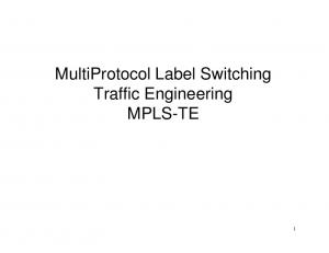 MultiProtocol Label Switching Traffic Engineering MPLS-TE