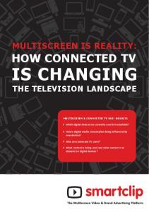 MULTISCREEN IS REALITY: HOW CONNECTED TV IS CHANGING THE TELEVISION LANDSCAPE MULTISCREEN & CONNECTED TV USE