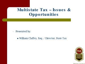 Multistate Tax Issues & Opportunities