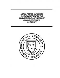 MURRAY STATE UNIVERSITY A COMPONENT UNIT OF THE COMMONWEALTH OF KENTUCKY FINANCIAL STATEMENTS JUNE 30, 2013