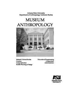 MUSEUM ANTHROPOLOGY. Arizona State University Department of Anthropology Graduate Studies
