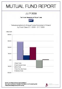 MUTUAL FUND REPORT JULY The Finnish Association of Mutual Funds