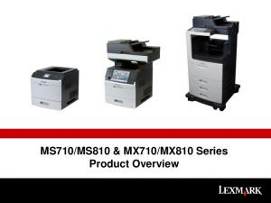 MX810 Series Product Overview