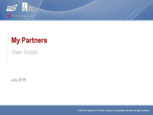 My Partners. User Guide. July San Diego Gas & Electric Company. All copyright and trademark rights reserved