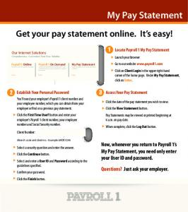 My Pay Statement. Get your pay statement online. It s easy!