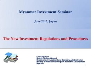 Myanmar Investment Seminar. The New Investment Regulations and Procedures
