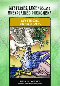 MYSTERIES, LEGENDS, AND UNEXPLAINED PHENOMENA MYTHICAL CREATURES