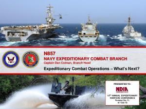 N857 NAVY EXPEDITIONARY COMBAT BRANCH Captain Dan Colman, Branch Head