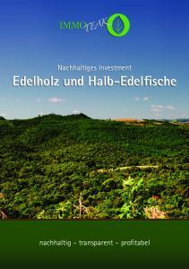 Nachhaltiges Investment Edelholz und Halb-Edelfische
