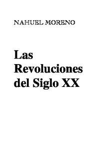 NAHUEL MORENO. Las Revoluciones del Siglo XX