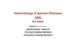 Nanotechnology & Quantum Phenomena (4B5)