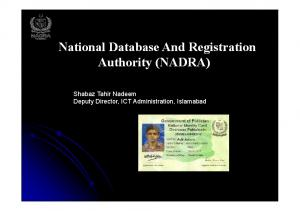National Database And Registration Authority (NADRA) Shabaz Tahir Nadeem Deputy Director, ICT Administration, Islamabad