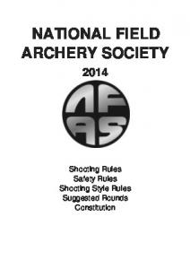 NATIONAL FIELD ARCHERY SOCIETY. Shooting Rules Safety Rules Shooting Style Rules Suggested Rounds Constitution