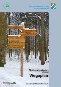Nationalparkverwaltung Bayerischer Wald. Nationalparkplan ANLAGEBAND. Wegeplan