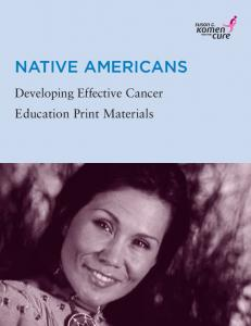 NATIVE AMERICANS. Developing Effective Cancer Education Print Materials