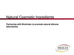 Natural Cosmetic Ingredients. Partnering with BioAmber to promote natural silicone alternatives