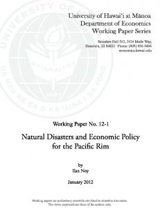 Natural Disasters and Economic Policy for the Pacific Rim. Ilan Noy. Associate Professor of Economics. University of Hawaii in Manoa