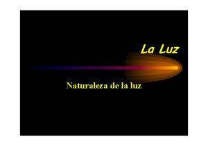 Naturaleza de la luz. La Luz
