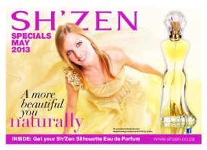 naturally A more beautiful you SPECIALS MAY INSIDE: Get your Sh Zen Silhouette Eau de Parfum