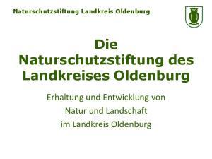Naturschutzstiftung Landkreis Oldenburg Die Naturschutzstiftung des Landkreises Oldenburg