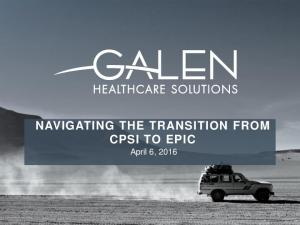 NAVIGATING THE TRANSITION FROM CPSI TO EPIC April 6, 2016