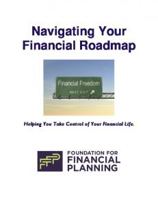 Navigating Your Financial Roadmap. Helping You Take Control of Your Financial Life