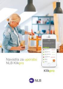 Navodila za uporabo NLB Klikpro. Navodila za uporabo NLB Klikpro (december 2016) Verzija 2.0 1