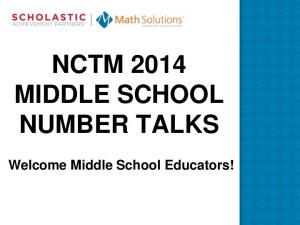NCTM 2014 MIDDLE SCHOOL NUMBER TALKS. Welcome Middle School Educators!