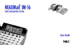 NEAXMail IM-16. User Guide VOICE MESSAGING SYSTEM
