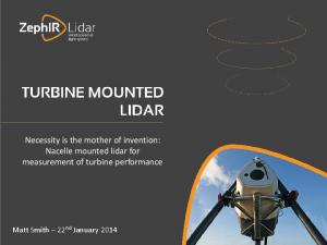 Necessity is the mother of invention: Nacelle mounted lidar for measurement of turbine performance