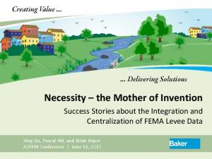 Necessity the Mother of Invention. Success Stories about the Integration and Centralization of FEMA Levee Data
