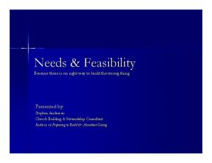 Needs & Feasibility Because there is no right way to build the wrong thing