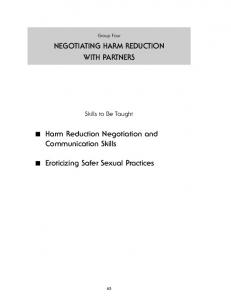NEGOTIATING HARM REDUCTION WITH PARTNERS. Harm Reduction Negotiation and Communication Skills. Eroticizing Safer Sexual Practices