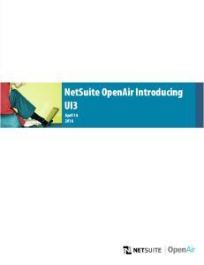NetSuite OpenAir Introducing UI3. April