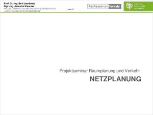 NETZPLANUNG. Projektseminar Raumplanung und Verkehr