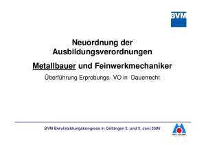 Neuordnung der Ausbildungsverordnungen Metallbauer und Feinwerkmechaniker