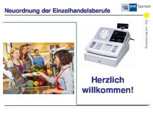 Neuordnung der Einzelhandelsberufe. Herzlich willkommen!