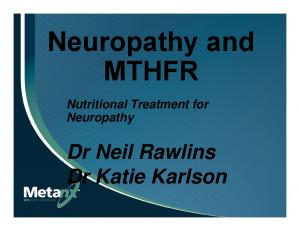 Neuropathy and MTHFR. Nutritional Treatment for Neuropathy. Dr Neil Rawlins Dr Katie Karlson