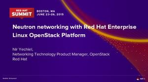 Neutron networking with Red Hat Enterprise Linux OpenStack Platform. Nir Yechiel, Networking Technology Product Manager, OpenStack Red Hat
