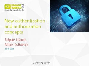 New authentication and authorization concepts
