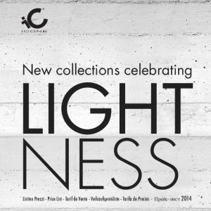New collections celebrating LIGHT NESS