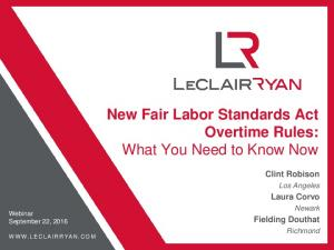 New Fair Labor Standards Act Overtime Rules: What You Need to Know Now