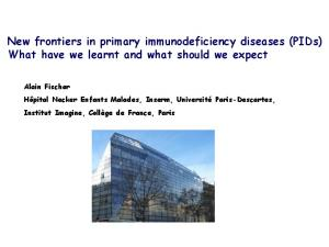 New frontiers in primary immunodeficiency diseases (PIDs) What have we learnt and what should we expect