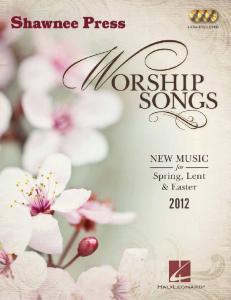 New Music for Spring, Lent & Easter 2012