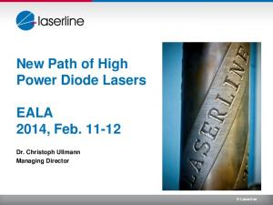 New Path of High Power Diode Lasers. EALA 2014, Feb Dr. Christoph Ullmann Managing Director. Laserline