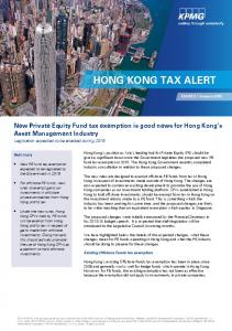New Private Equity Fund tax exemption is good news for Hong Kong s Asset Management Industry. Existing Offshore Funds tax exemption