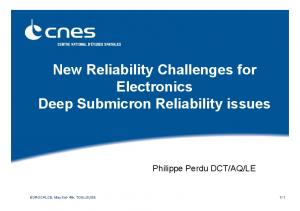 New Reliability Challenges for Electronics Deep Submicron Reliability issues